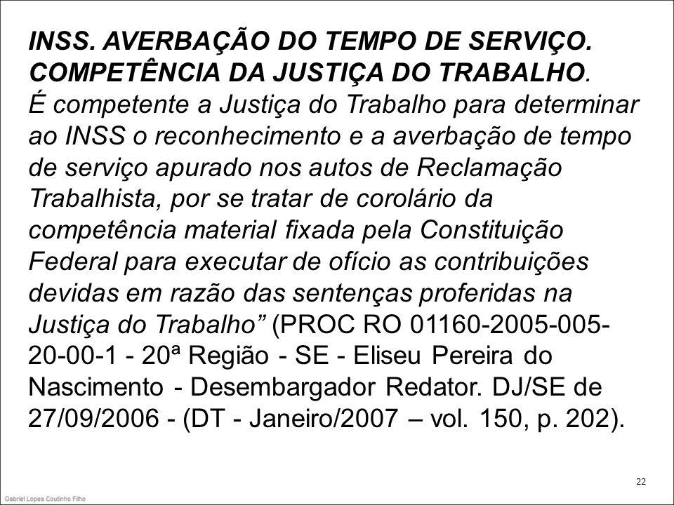 INSS. AVERBAÇÃO DO TEMPO DE SERVIÇO. COMPETÊNCIA DA JUSTIÇA DO TRABALHO.