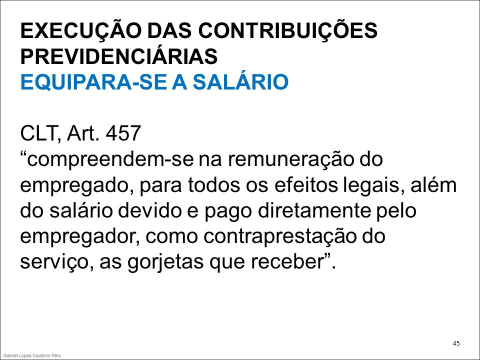 EXECUÇÃO DAS CONTRIBUIÇÕES PREVIDENCIÁRIAS EQUIPARA-SE A SALÁRIO