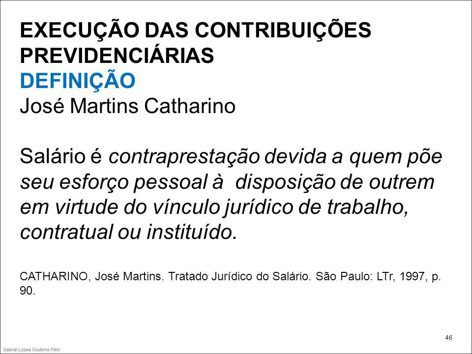 EXECUÇÃO DAS CONTRIBUIÇÕES PREVIDENCIÁRIAS DEFINIÇÃO