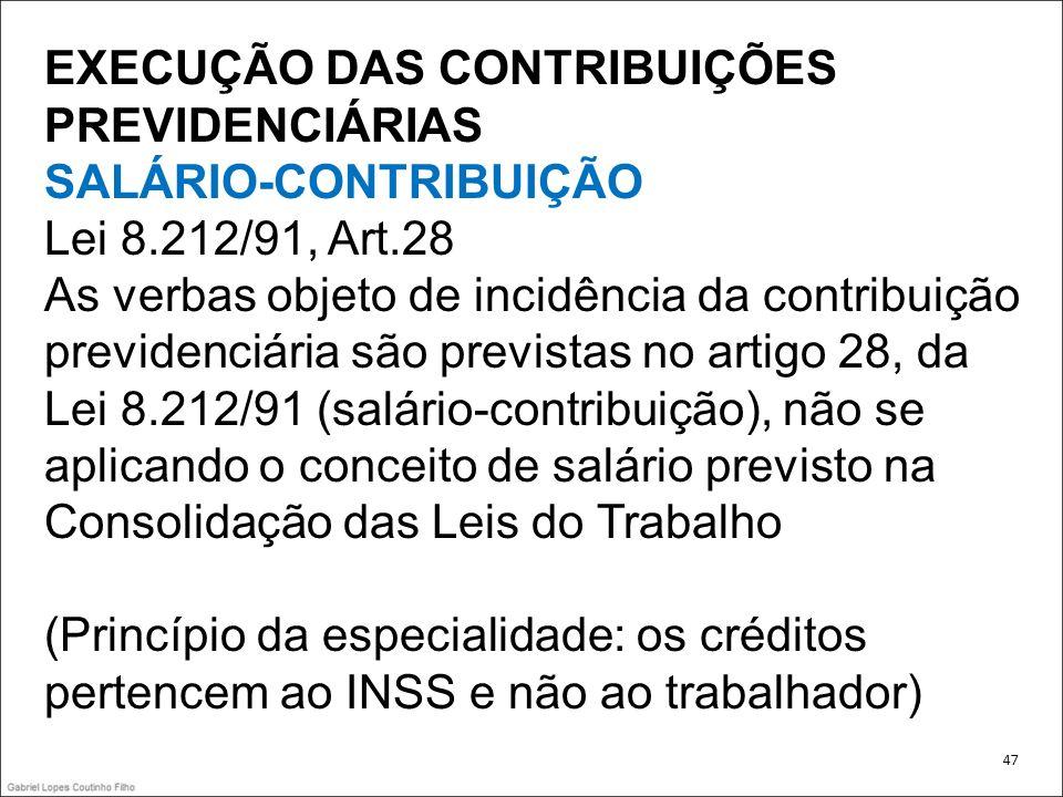 EXECUÇÃO DAS CONTRIBUIÇÕES PREVIDENCIÁRIAS SALÁRIO-CONTRIBUIÇÃO