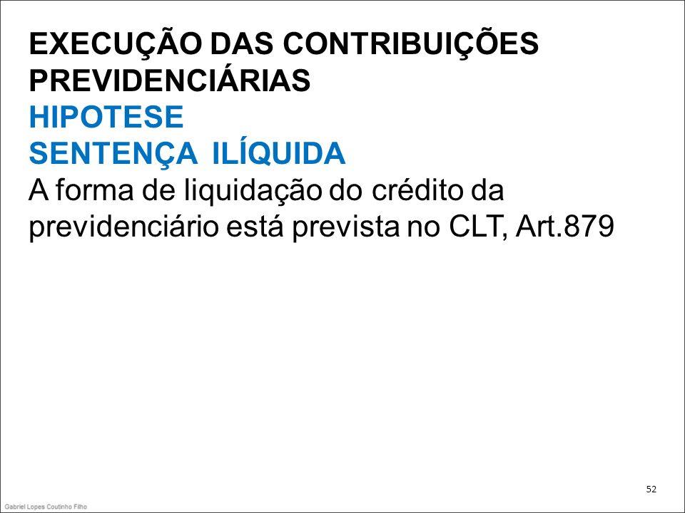 EXECUÇÃO DAS CONTRIBUIÇÕES PREVIDENCIÁRIAS HIPOTESE SENTENÇA ILÍQUIDA