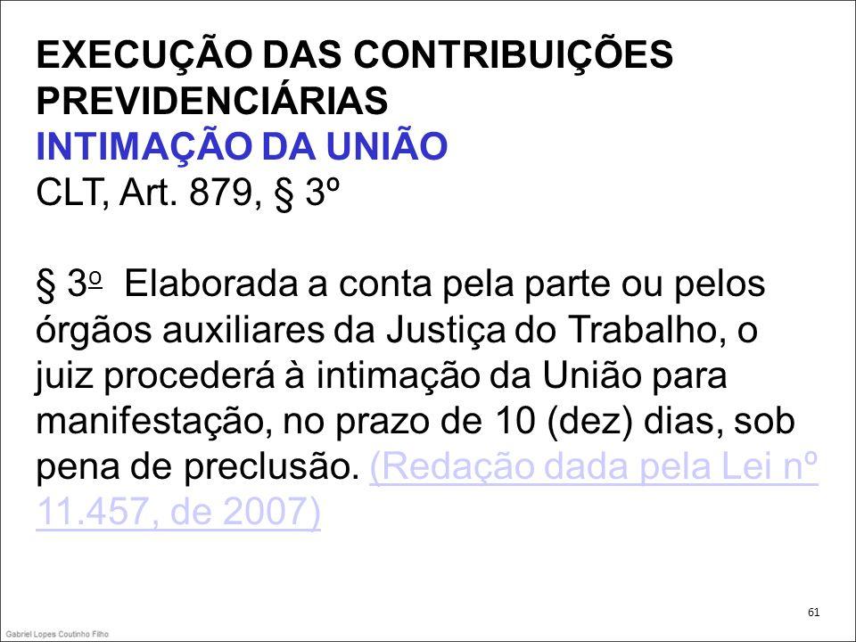EXECUÇÃO DAS CONTRIBUIÇÕES PREVIDENCIÁRIAS INTIMAÇÃO DA UNIÃO