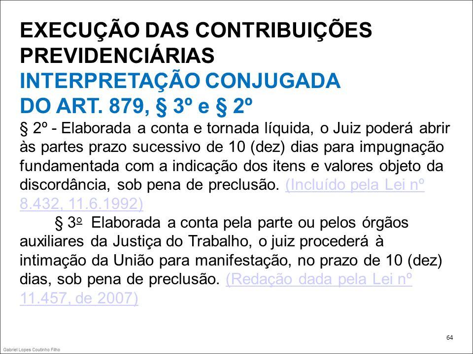 EXECUÇÃO DAS CONTRIBUIÇÕES PREVIDENCIÁRIAS INTERPRETAÇÃO CONJUGADA