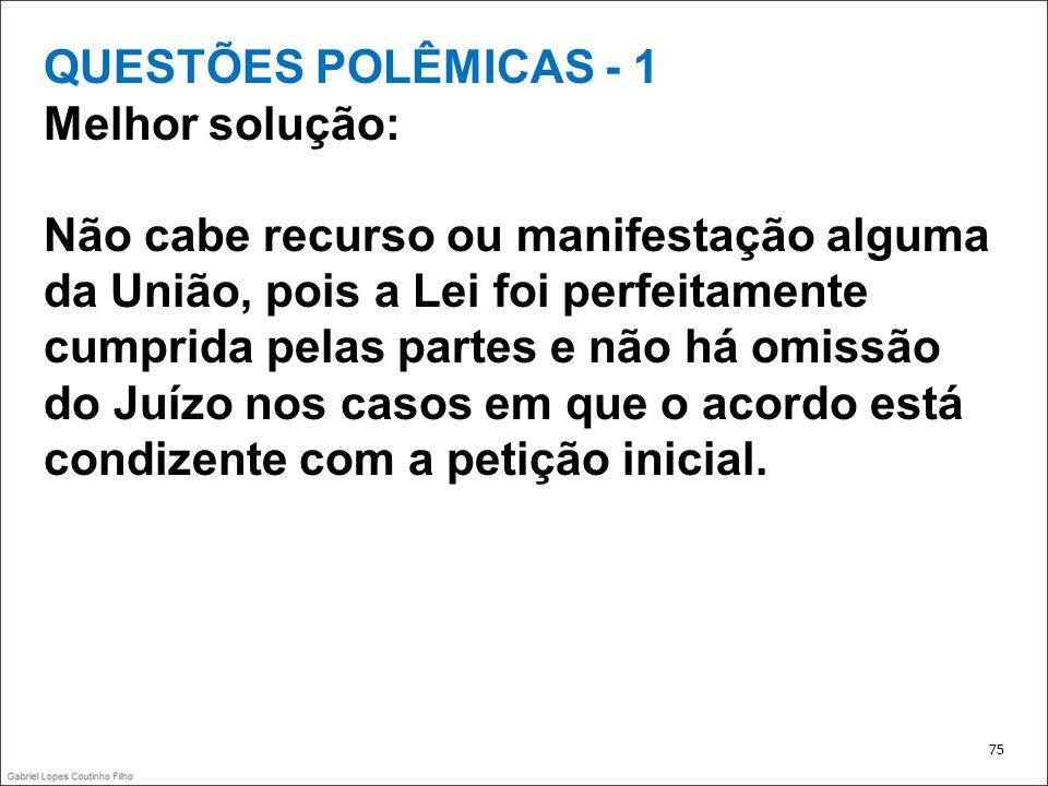 QUESTÕES POLÊMICAS - 1 Melhor solução: