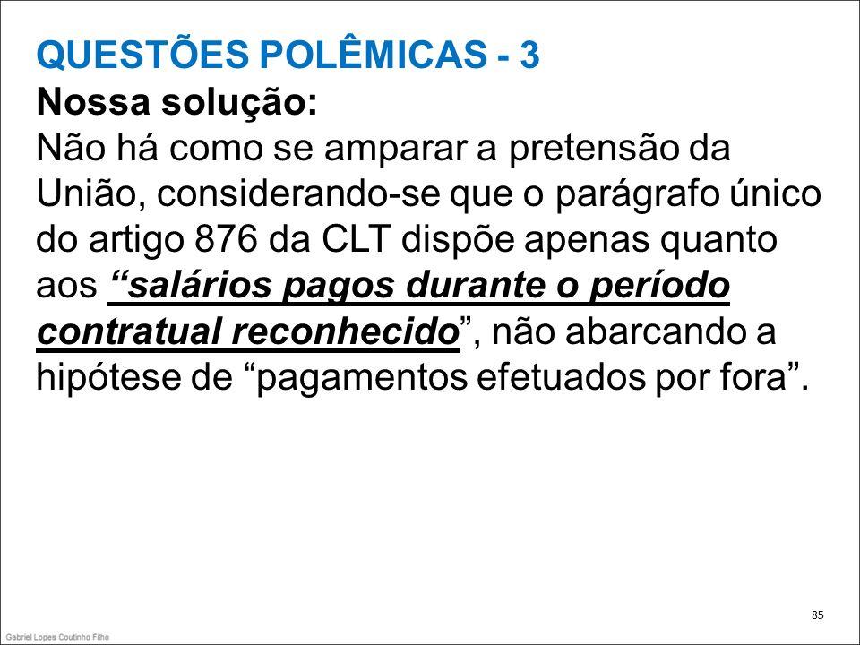 QUESTÕES POLÊMICAS - 3 Nossa solução:
