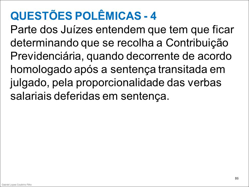QUESTÕES POLÊMICAS - 4