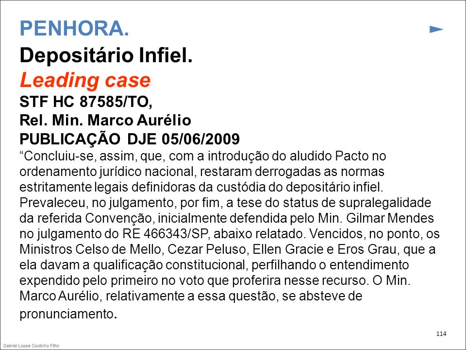 PENHORA. ► Depositário Infiel. Leading case STF HC 87585/TO, Rel. Min