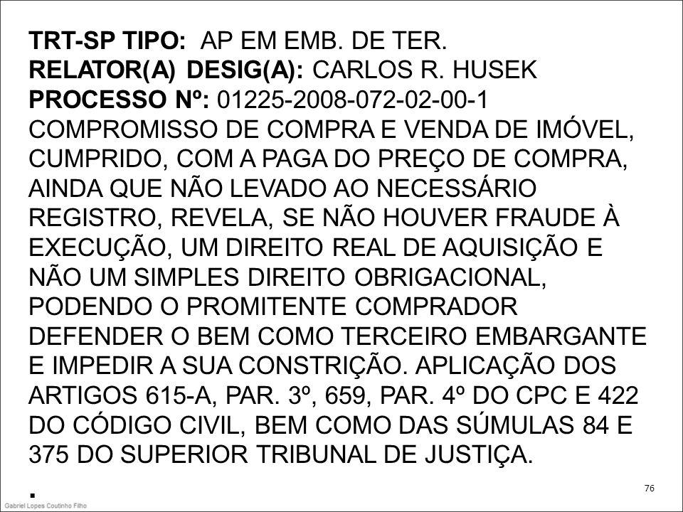 . TRT-SP TIPO: AP EM EMB. DE TER. RELATOR(A) DESIG(A): CARLOS R. HUSEK