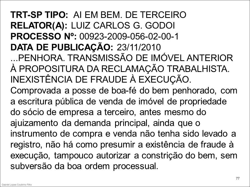 TRT-SP TIPO: AI EM BEM. DE TERCEIRO RELATOR(A): LUIZ CARLOS G. GODOI