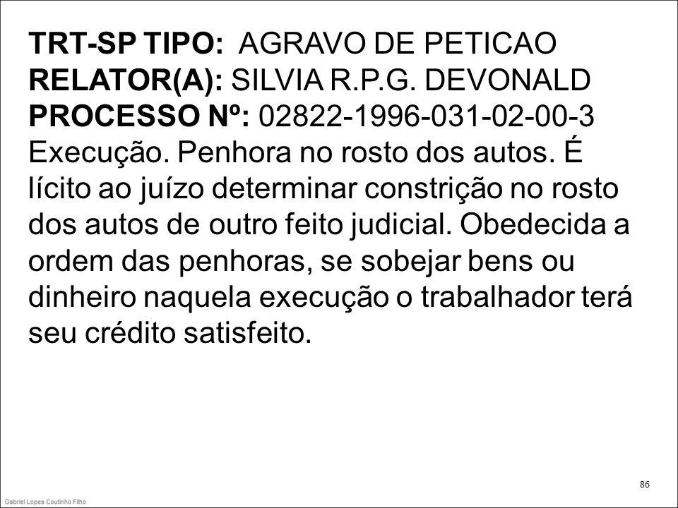 TRT-SP TIPO: AGRAVO DE PETICAO RELATOR(A): SILVIA R.P.G. DEVONALD