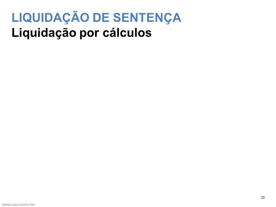 LIQUIDAÇÃO DE SENTENÇA Liquidação por cálculos