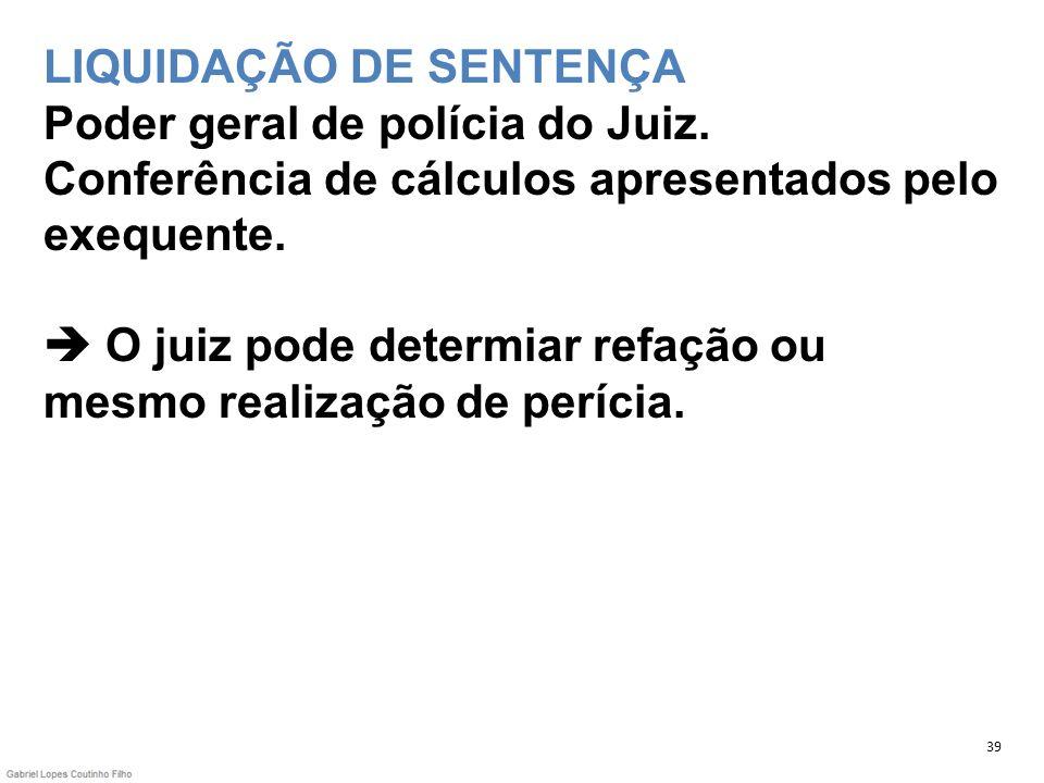 LIQUIDAÇÃO DE SENTENÇA Poder geral de polícia do Juiz