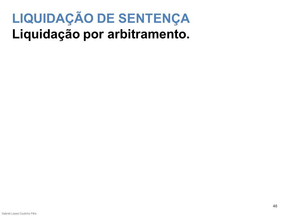 LIQUIDAÇÃO DE SENTENÇA Liquidação por arbitramento.