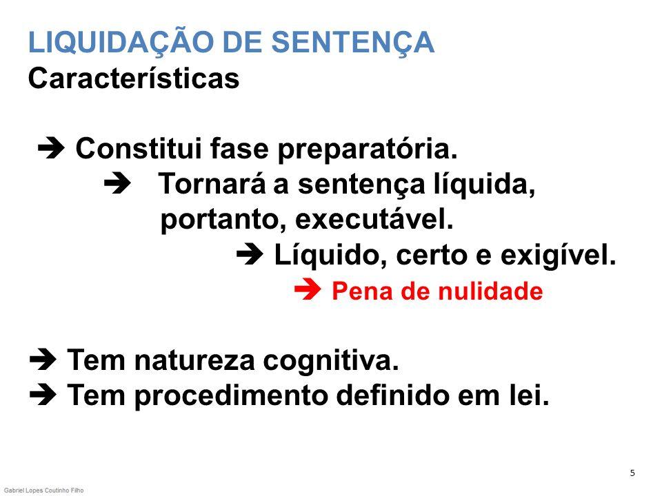 LIQUIDAÇÃO DE SENTENÇA Características  Constitui fase preparatória