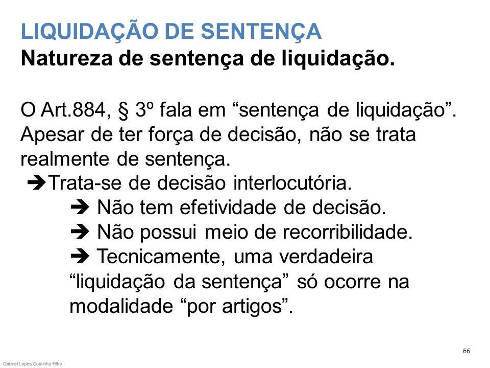 LIQUIDAÇÃO DE SENTENÇA Natureza de sentença de liquidação. O Art