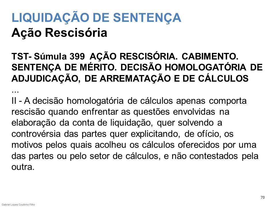 LIQUIDAÇÃO DE SENTENÇA Ação Rescisória TST- Súmula 399 AÇÃO RESCISÓRIA