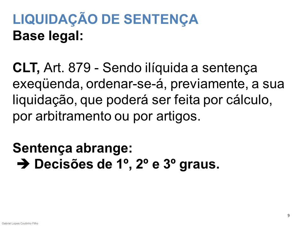 LIQUIDAÇÃO DE SENTENÇA Base legal: CLT, Art