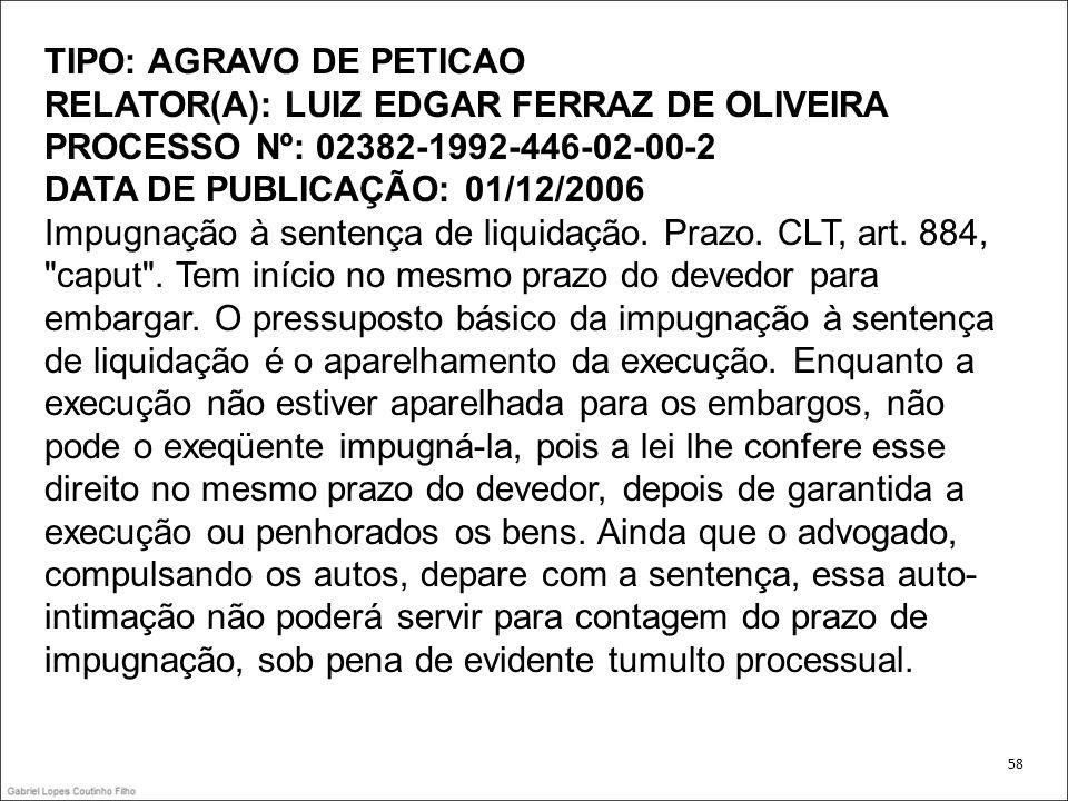 TIPO: AGRAVO DE PETICAO RELATOR(A): LUIZ EDGAR FERRAZ DE OLIVEIRA