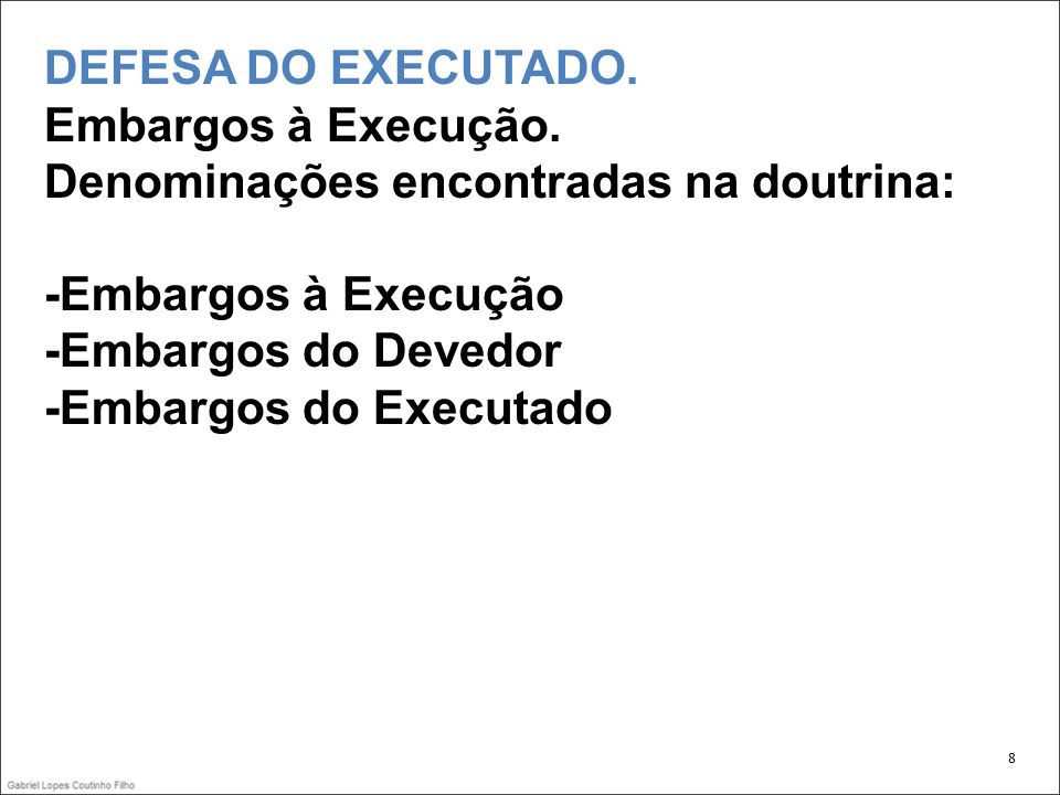 -Embargos do Devedor -Embargos do Executado