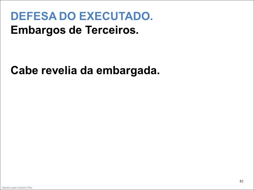 DEFESA DO EXECUTADO. Embargos de Terceiros.