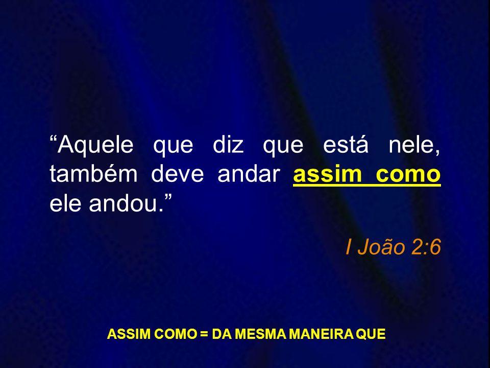ASSIM COMO = DA MESMA MANEIRA QUE
