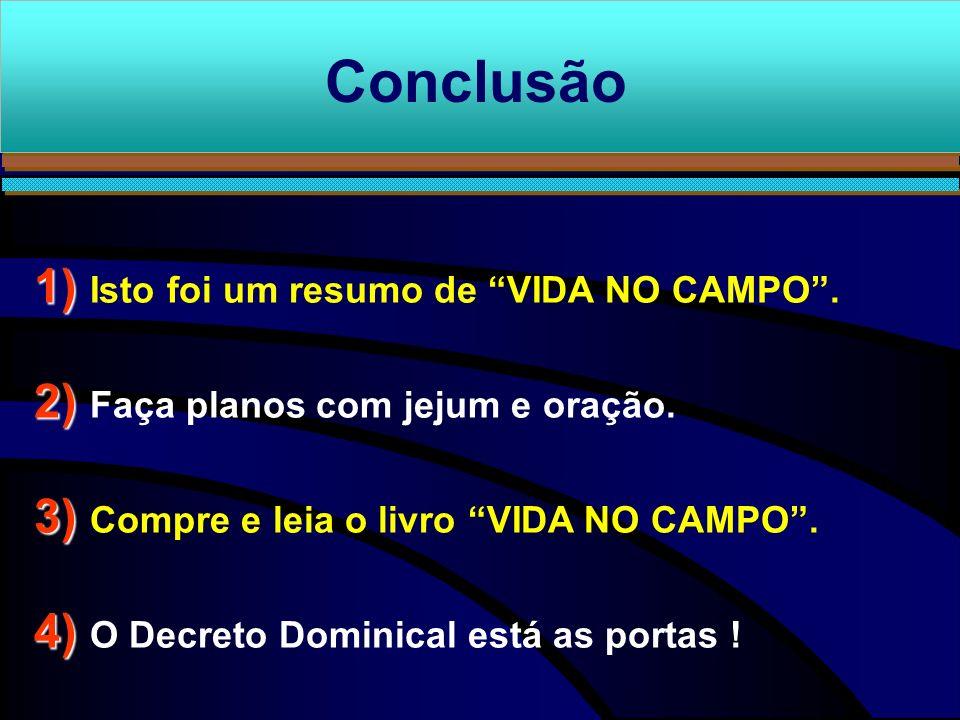 Conclusão 1) Isto foi um resumo de VIDA NO CAMPO .