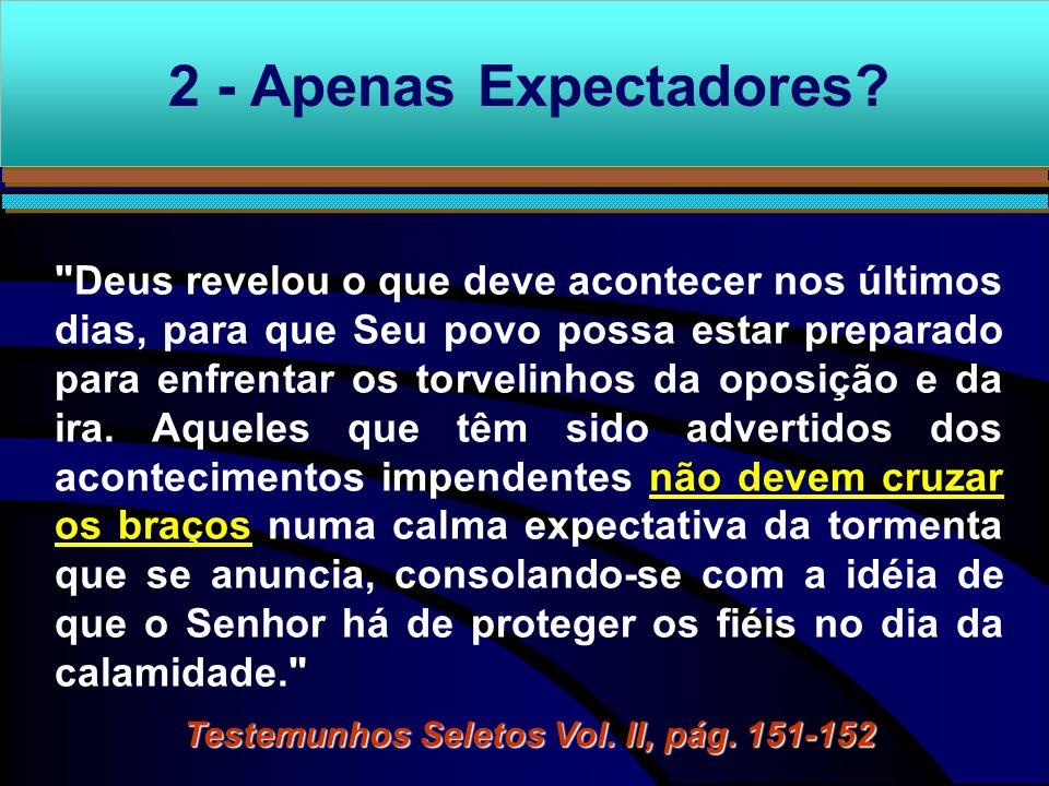 Testemunhos Seletos Vol. II, pág. 151-152
