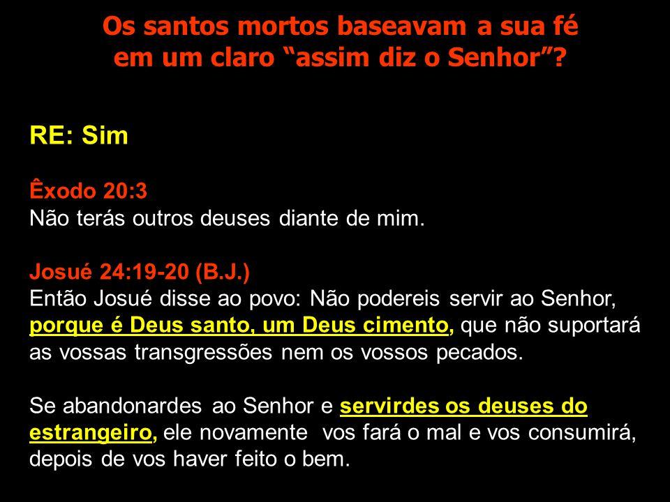 Os santos mortos baseavam a sua fé em um claro assim diz o Senhor