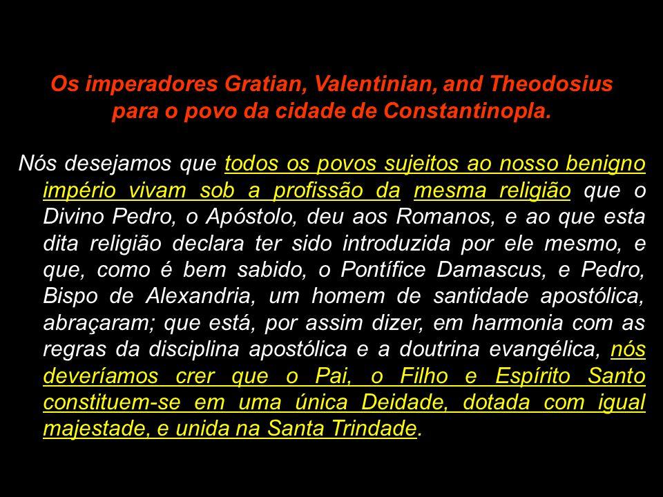 Os imperadores Gratian, Valentinian, and Theodosius