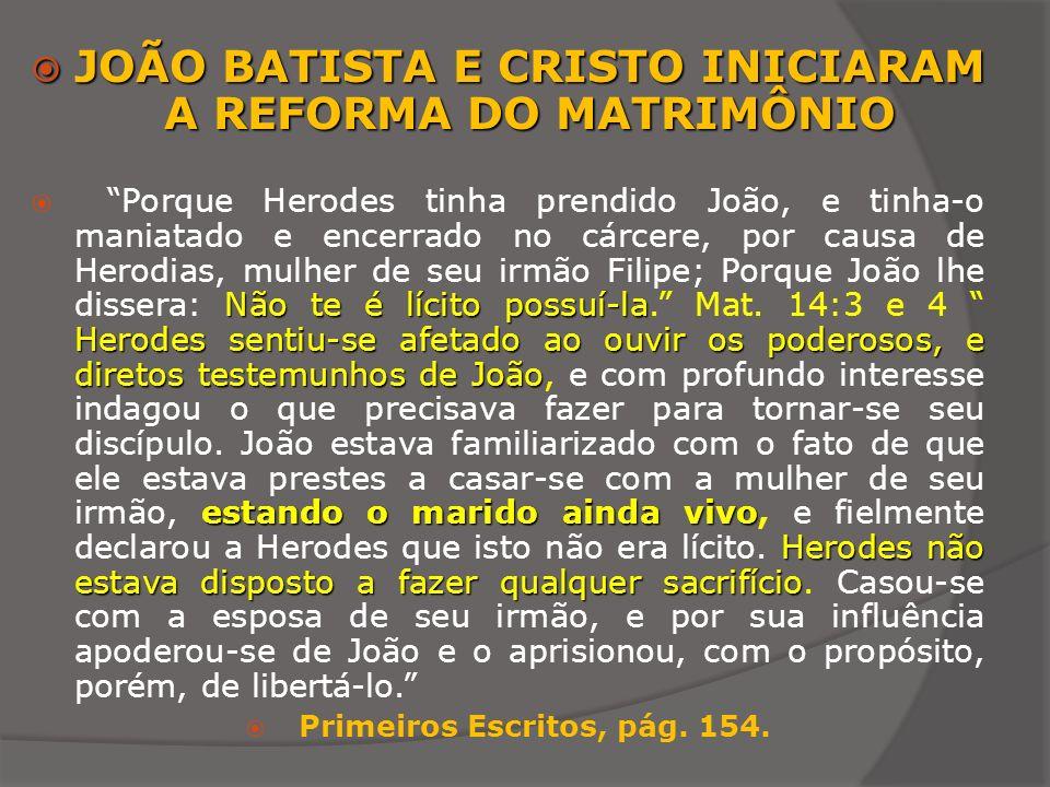 JOÃO BATISTA E CRISTO INICIARAM A REFORMA DO MATRIMÔNIO