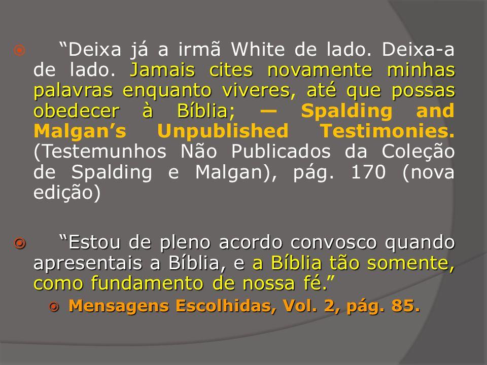 Mensagens Escolhidas, Vol. 2, pág. 85.