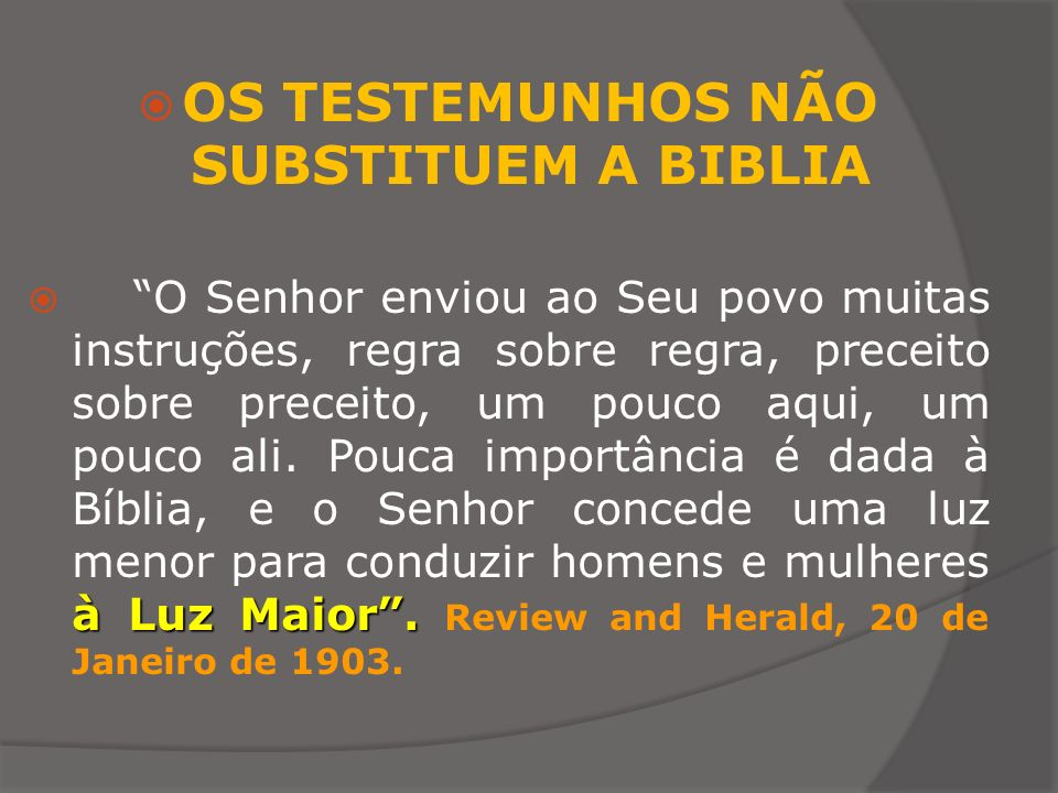 OS TESTEMUNHOS NÃO SUBSTITUEM A BIBLIA
