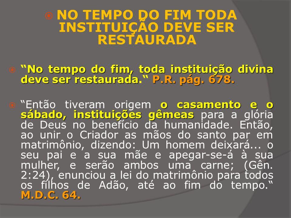 NO TEMPO DO FIM TODA INSTITUIÇÃO DEVE SER RESTAURADA