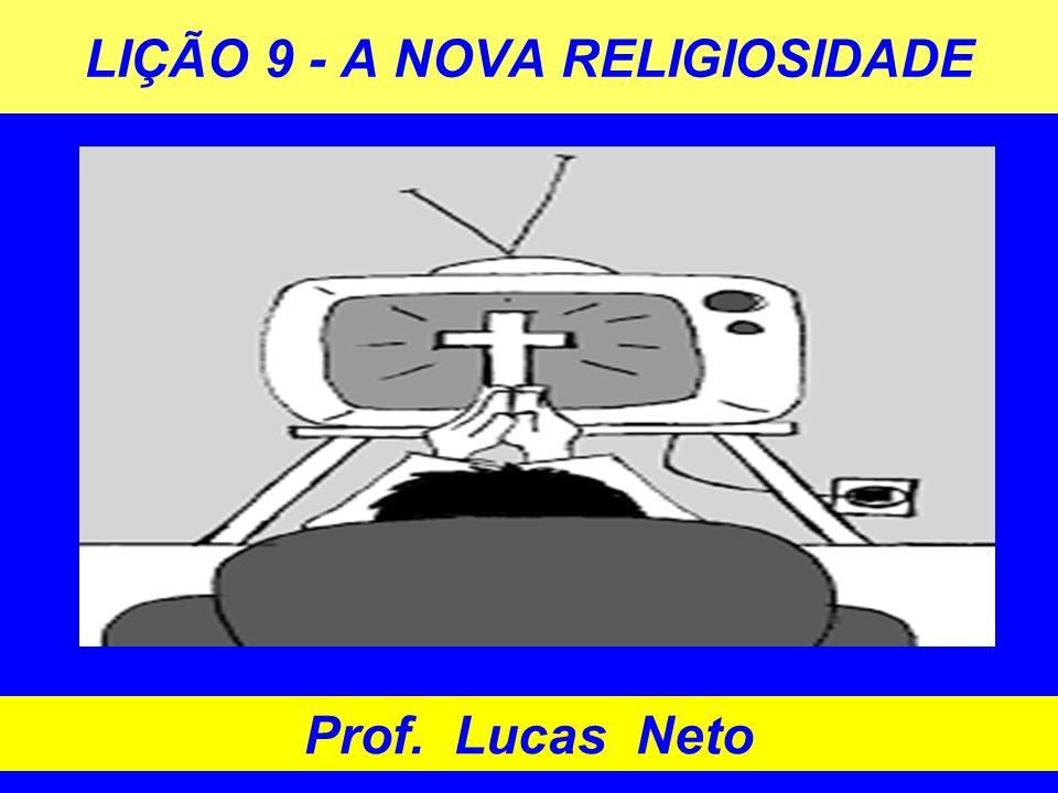 LIÇÃO 9 - A NOVA RELIGIOSIDADE