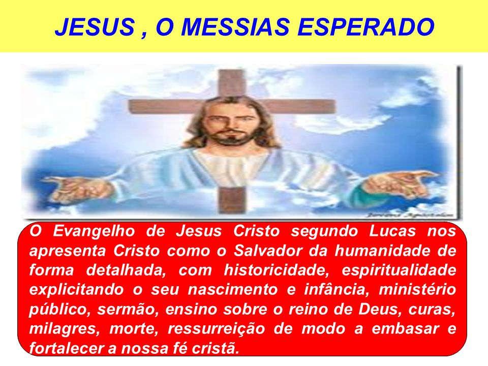 JESUS , O MESSIAS ESPERADO