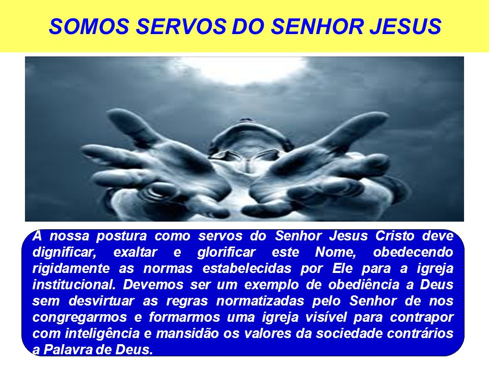 SOMOS SERVOS DO SENHOR JESUS