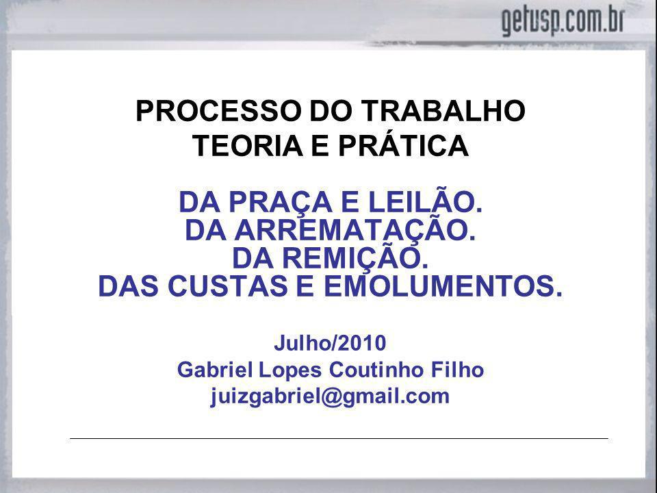 DAS CUSTAS E EMOLUMENTOS. Gabriel Lopes Coutinho Filho