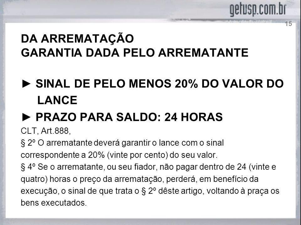GARANTIA DADA PELO ARREMATANTE ► SINAL DE PELO MENOS 20% DO VALOR DO