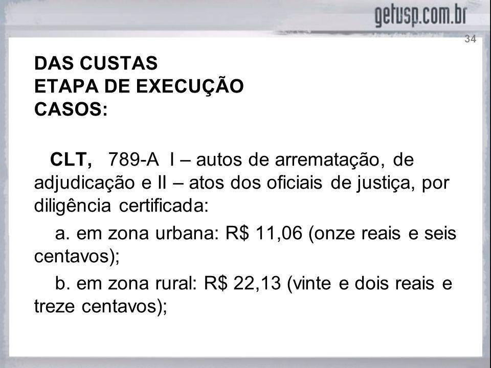 a. em zona urbana: R$ 11,06 (onze reais e seis centavos);