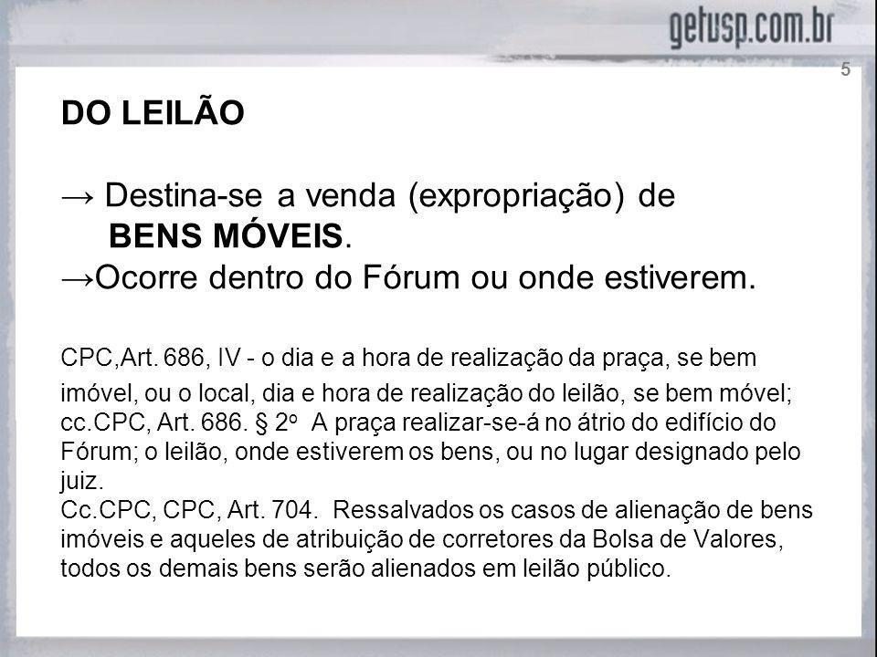 → Destina-se a venda (expropriação) de BENS MÓVEIS.