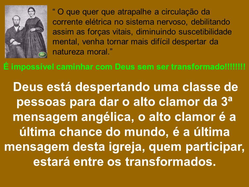 É impossível caminhar com Deus sem ser transformado!!!!!!!!