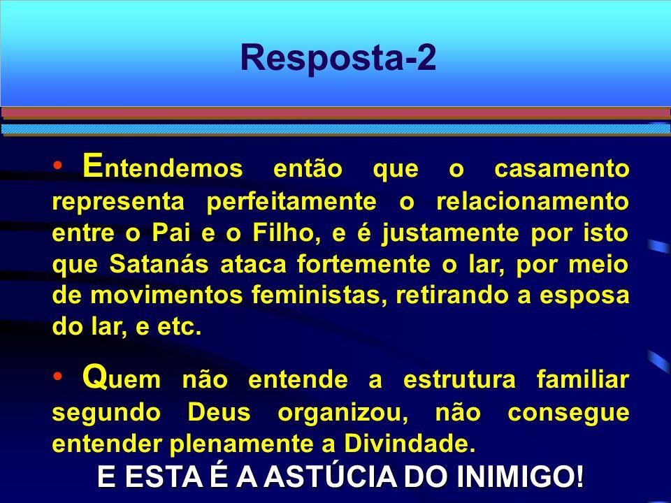 E ESTA É A ASTÚCIA DO INIMIGO!