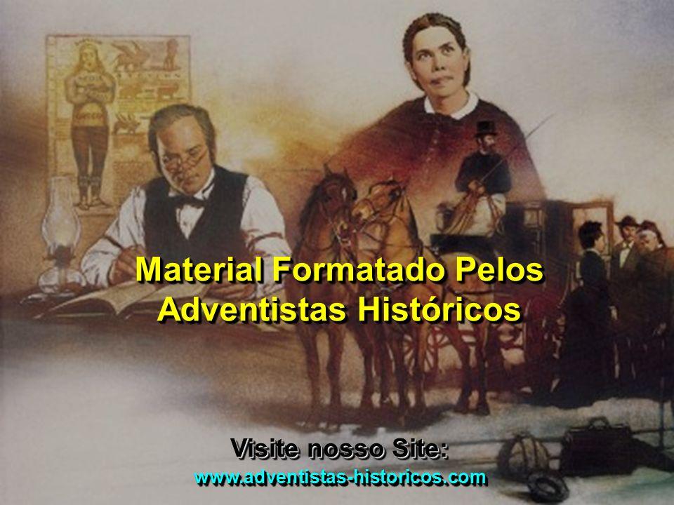 Material Formatado Pelos Adventistas Históricos