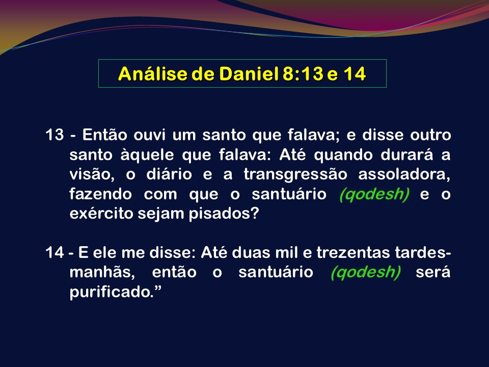 Análise de Daniel 8:13 e 14