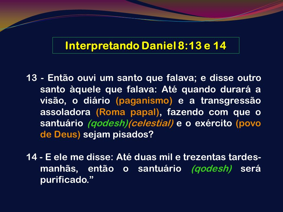 Interpretando Daniel 8:13 e 14