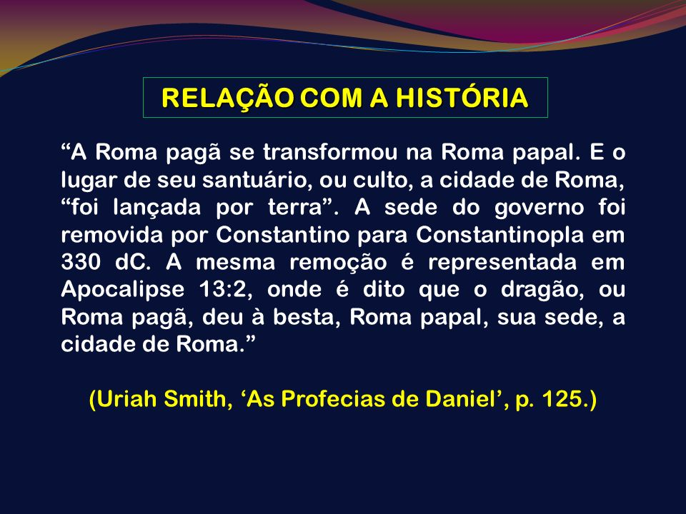 (Uriah Smith, 'As Profecias de Daniel', p. 125.)