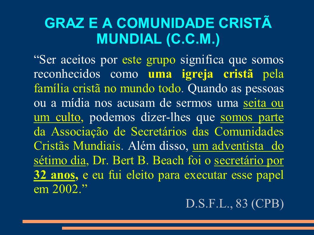 GRAZ E A COMUNIDADE CRISTÃ MUNDIAL (C.C.M.)