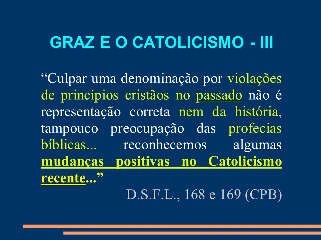 GRAZ E O CATOLICISMO - III