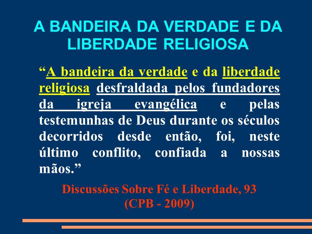 A BANDEIRA DA VERDADE E DA LIBERDADE RELIGIOSA