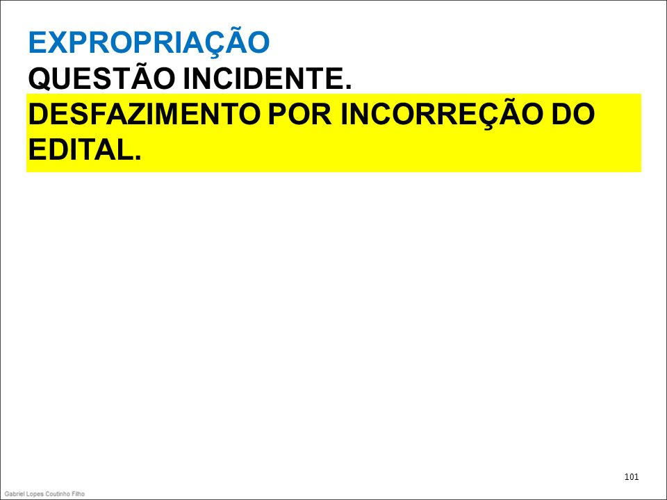 DESFAZIMENTO POR INCORREÇÃO DO EDITAL.